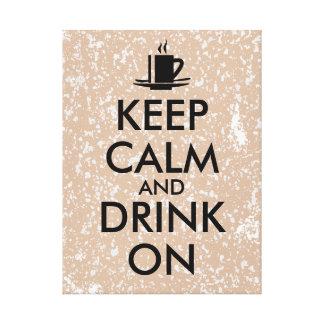 Keep Calm and Drink On Coffee Tea Customizable Canvas Print
