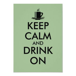 Keep Calm and Drink On Coffee Tea Customizable Card