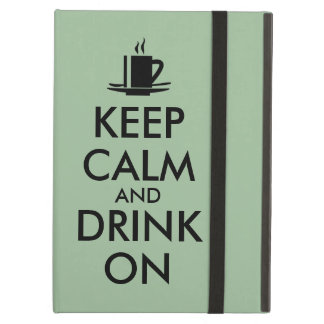 Keep Calm and Drink On Coffee Tea Customizable Cover For iPad Air