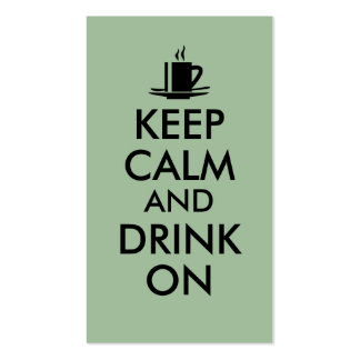 Keep Calm and Drink On Coffee Tea Customizable Double-Sided Standard Business Cards (Pack Of 100)