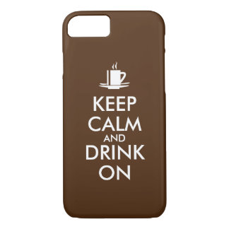 Keep Calm and Drink On Coffee Tea Customizable iPhone 8/7 Case