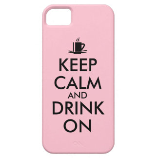 Keep Calm and Drink On Coffee Tea Customizable iPhone SE/5/5s Case