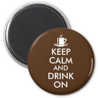 Keep Calm and Drink On Coffee Tea Customizable 2 Inch Round Magnet