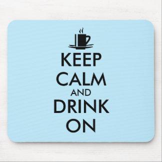 Keep Calm and Drink On Coffee Tea Customizable Mouse Pad
