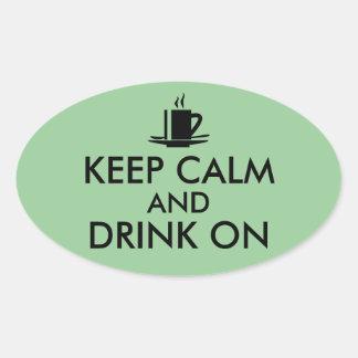 Keep Calm and Drink On Coffee Tea Customizable Oval Sticker