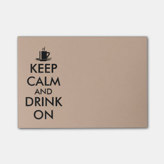 Keep Calm and Drink On Coffee Tea Customizable Post-it Notes