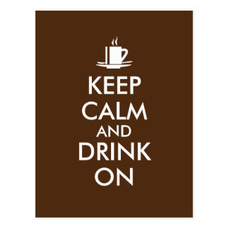 Keep Calm and Drink On Coffee Tea Customizable Postcard