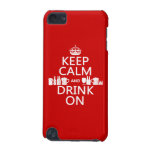 Keep Calm and Drink On (customisable colours) iPod Touch 5G Cases