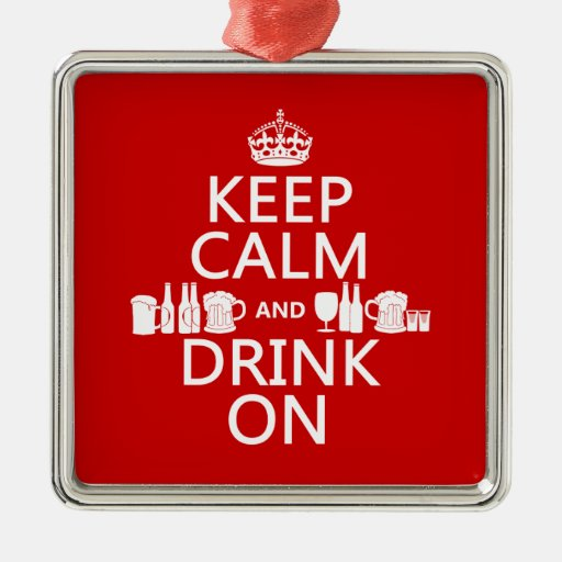 Keep Calm and Drink On (customisable colours) Christmas Ornament