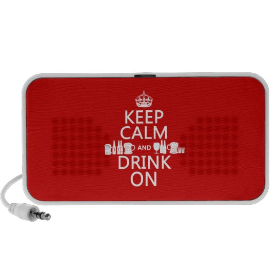 Keep Calm and Drink On (customisable colours) Speaker