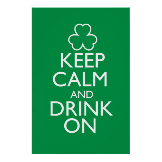 Keep Calm and Drink On Green Poster