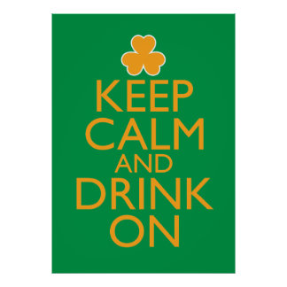 Keep Calm and Drink On Irish Poster