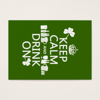Keep Calm and Drink On (irish st patricks) Business Card
