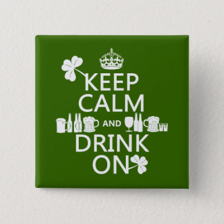 Keep Calm and Drink On (irish st patricks) Pinback Button