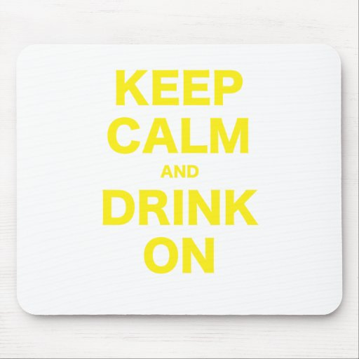 Keep Calm and Drink On Mousepad