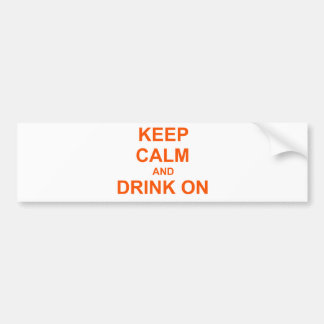 Keep Calm and Drink On orange red pink Bumper Sticker