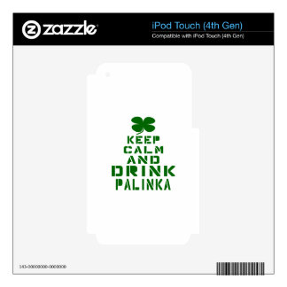 Keep Calm And Drink Palinka. iPod Touch 4G Decals