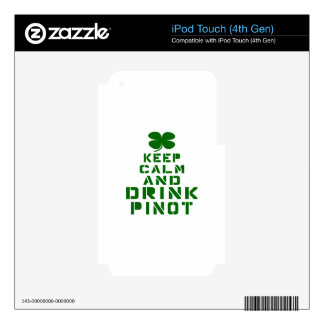 Keep Calm And Drink Pinot. Skins For iPod Touch 4G