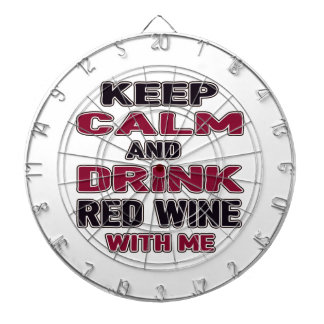 Keep Calm And Drink Red Wine with me Dartboard