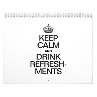 KEEP CALM AND DRINK REFRESHMENTS CALENDAR