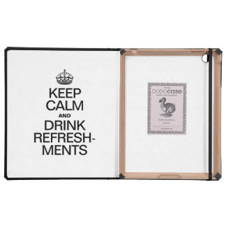 KEEP CALM AND DRINK REFRESHMENTS iPad COVER