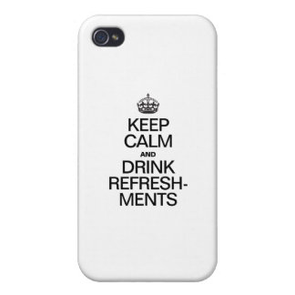 KEEP CALM AND DRINK REFRESHMENTS iPhone 4 COVERS