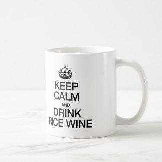 KEEP CALM AND DRINK RICE WINE COFFEE MUG
