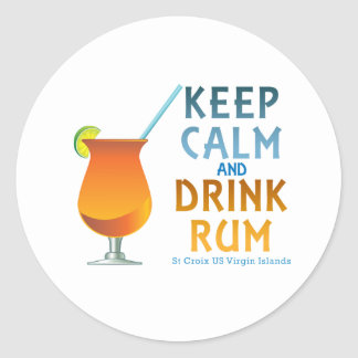 Keep Calm and Drink Rum :: St Croix USVI Classic Round Sticker