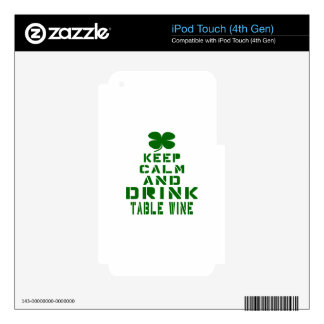 Keep Calm And Drink Table Wine. Skins For iPod Touch 4G