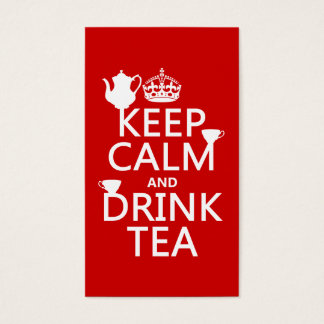 Keep Calm and Drink Tea - All Colors Business Card