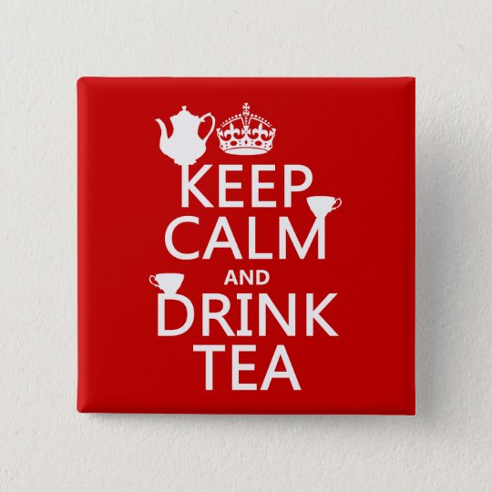 Keep Calm and Drink Tea - All Colors Button