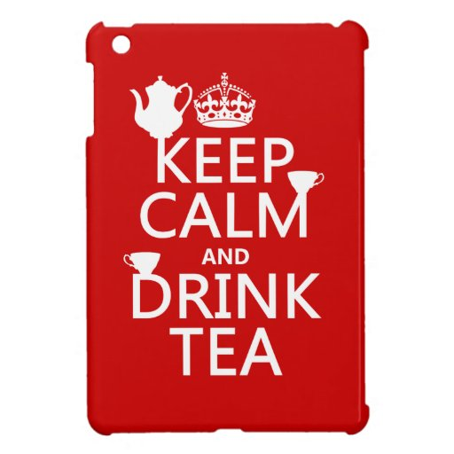 Keep Calm and Drink Tea - All Colors Case For The iPad Mini