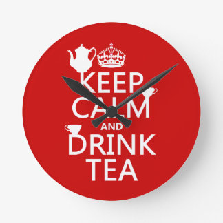 Keep Calm and Drink Tea - All Colors Round Clock