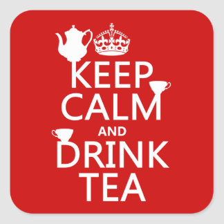 Keep Calm and Drink Tea - All Colors Square Sticker