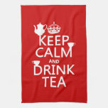 Keep Calm and Drink Tea - All Colors Towel