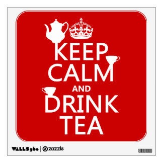 Keep Calm and Drink Tea - All Colors Wall Sticker