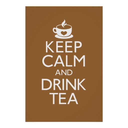 Keep Calm And Drink Tea Poster Zazzle