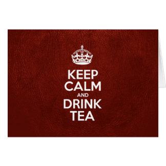 Keep Calm and Drink Tea - Red Leather Card