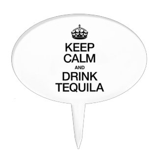 KEEP CALM AND DRINK TEQUILA CAKE TOPPER