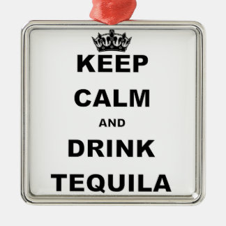 KEEP CALM AND DRINK TEQUILA METAL ORNAMENT