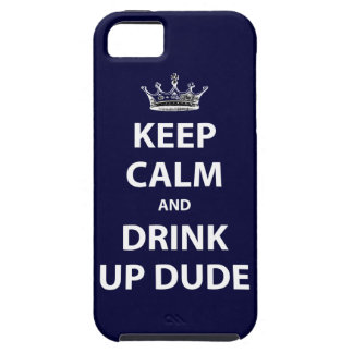 Keep Calm and Drink Up Dude iPhone SE/5/5s Case