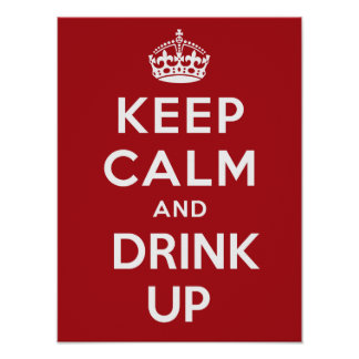 Keep Calm And Drink Up Poster - Red