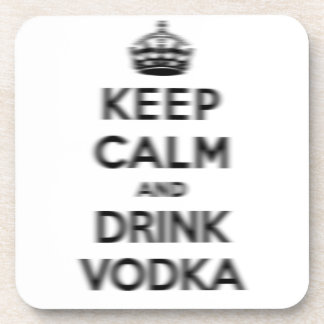 Keep calm and drink vodka beverage coaster