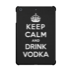 Case Savvy Glossy Finish iPad Mini Retina Case with Keep Calm and Drink Vodka design