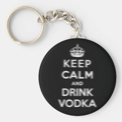 Basic Button Keychain with Keep Calm and Drink Vodka design