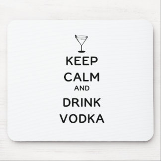 Keep Calm and Drink Vodka Mouse Pad