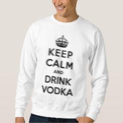 Men's Basic Sweatshirt with Keep Calm and Drink Vodka design
