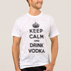 Burnout Fitted T-Shirt with Keep Calm and Drink Vodka design