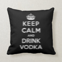Cotton Throw Pillow with Keep Calm and Drink Vodka design