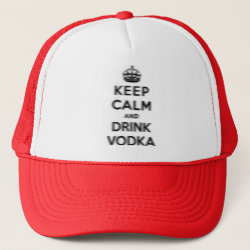 Trucker Hat with Keep Calm and Drink Vodka design